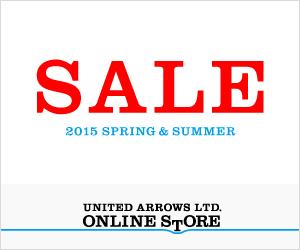【UNITED ARROWS LTD. ONLINE STORE】2015年春夏商品 プレセール